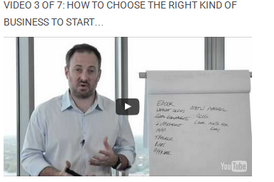 Video 3 of 7: How to choose the right kind of business to start