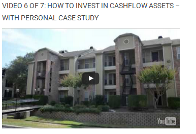 Video 6 of 7: How To Invest In Cashflow Assets – With Personal Case Study