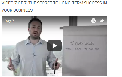 Video 7 of 7: The Secret To Long-Term Success In Your Business.