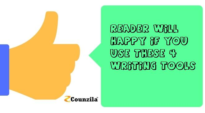 The reader will happy if you use these 4 writing tools
